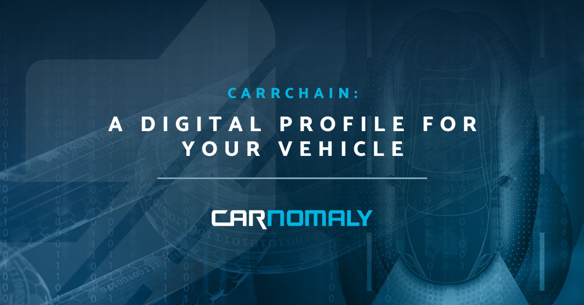 CarrChain is a Digital Profile for Your Vehicle | Carnomaly