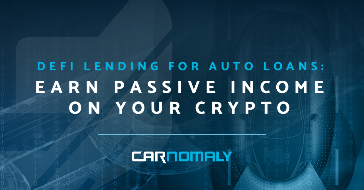 DeFi Lending for Auto Loans | Carnomaly