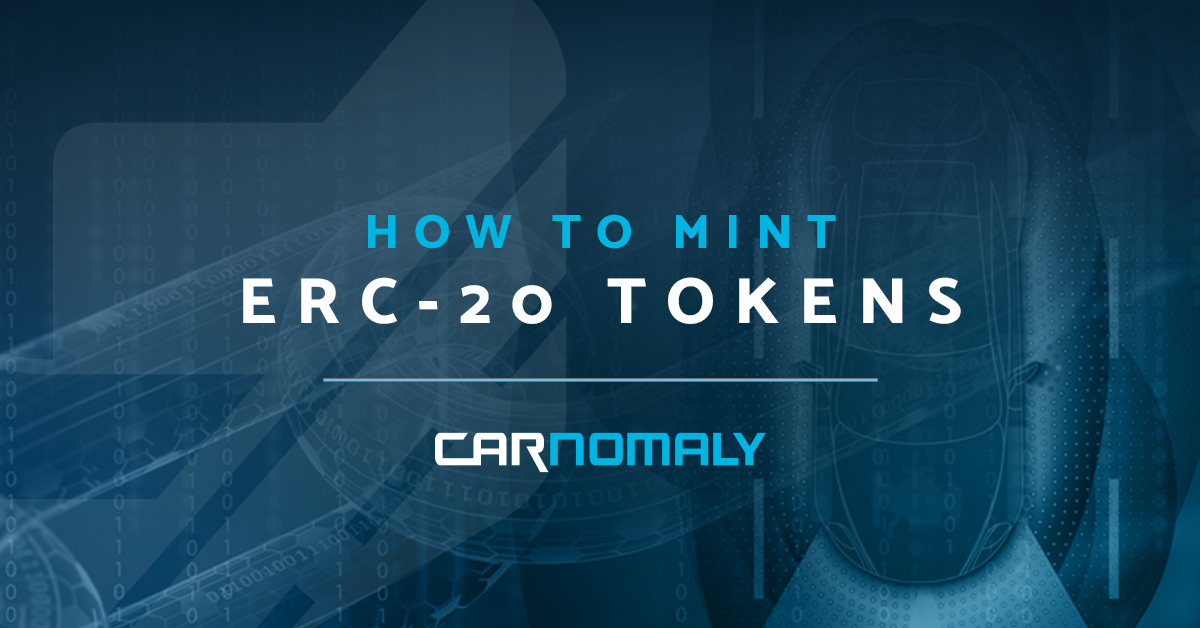 How to Mint ERC-20 Tokens | Carnomaly