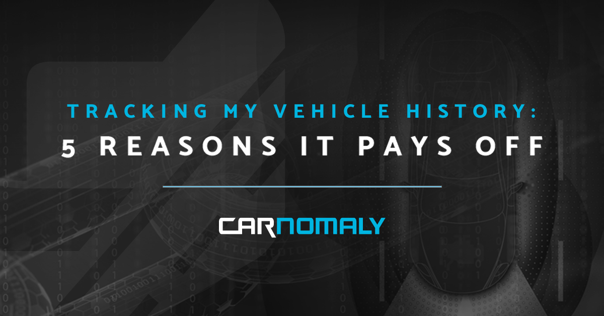 Why It Pays to Track Vehicle History Online | Carnomaly
