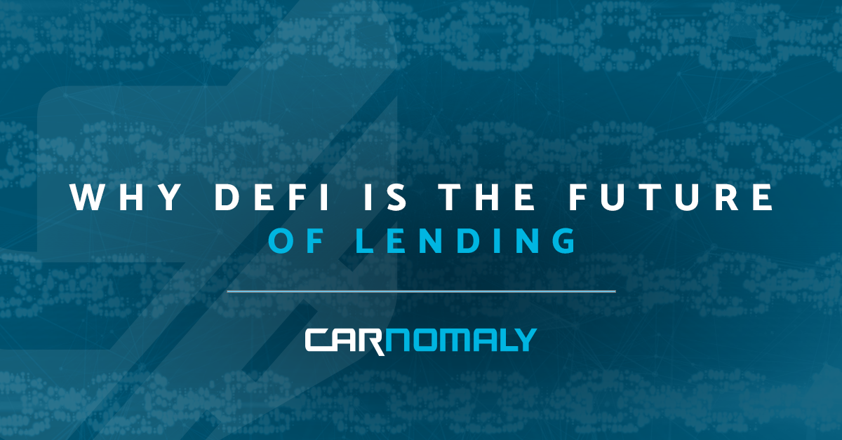 Why Defi is he Future of Lending | Carnomaly